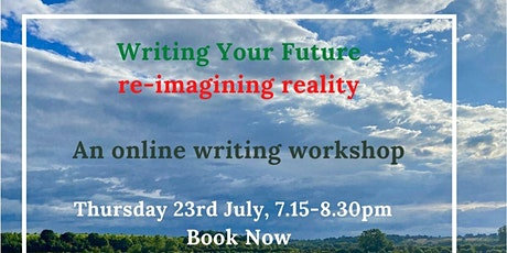 Writing Your Future: re-imagining reality - an online writing workshop tickets