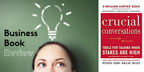 Business Book Review - Crucial Conversations (online) tickets