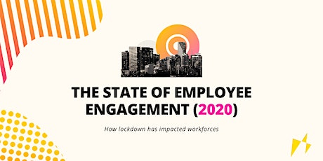 The State of Employee Engagement 2020 (VIRTUAL) tickets