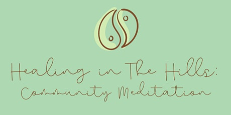 Healing in The Hills: Community Meditation tickets
