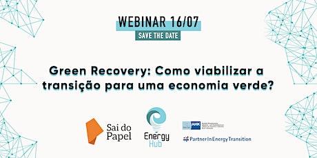 Green Recovery:  Como viabilizar a transição para uma economia verde? bilhetes