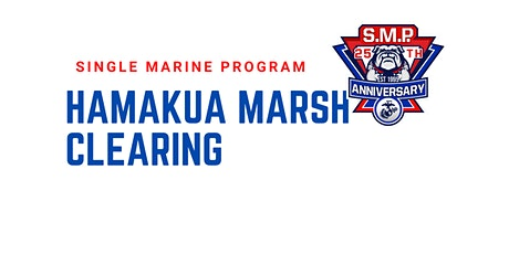 SM&SP Hamakua Marsh Clearing tickets