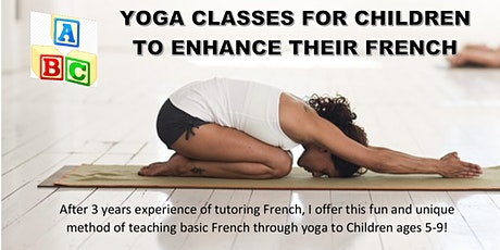 YOGA CLASSES FOR CHILDREN TO ENHANCE THEIR FRENCH tickets
