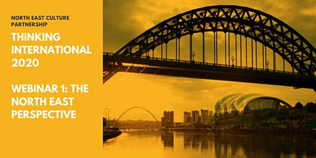 Thinking International 2020 – Webinar 1: the North East Perspective tickets