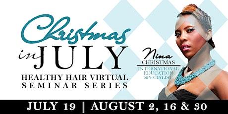 Christmas in July Healthy Hair Virtual Seminar Series w/ Nina Christmas tickets