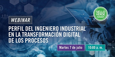 SELLO VERDE: Perfil del Ingeniero Industrial en la transformación digital tickets