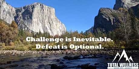 Challenge is Inevitable. Defeat is Optional. Community Support for Wellness tickets