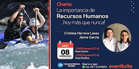 Charla: La importancia de Recursos Humanos hoy más que nunca! entradas