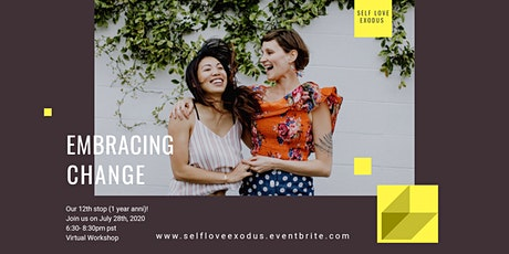 SELF LOVE EXODUS MONTHLY VIRTUAL WORKSHOP | 12th Stop: EMBRACING CHANGE tickets
