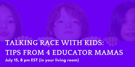 Talking Race with Kids: Tips From 4 Educator Mamas tickets