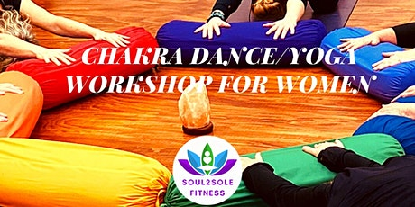Chakra Dance/Yoga Workshop for Women tickets