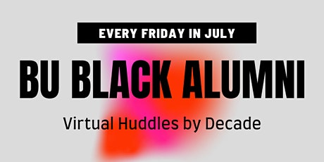BU Black Alumni Virtual Huddles by Decade tickets