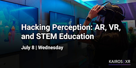 Hacking Perception: AR, VR, and STEM Education tickets