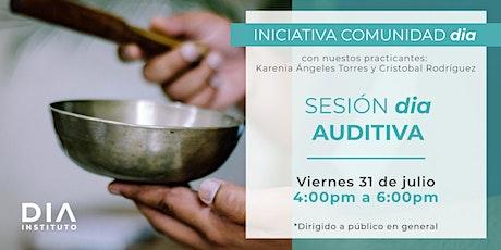 Comunidad DIA: Sesión dia Auditiva. boletos