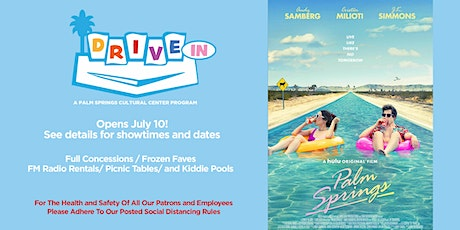 """JULY 12 - DRIVE-IN: Andy Samberg's """"Palm Springs"""" tickets"""