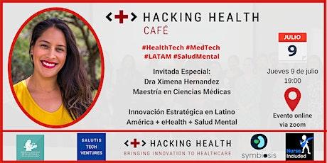 Hacking Health Café - #HealthTech #MedTech  #LATAM #SaludMental boletos