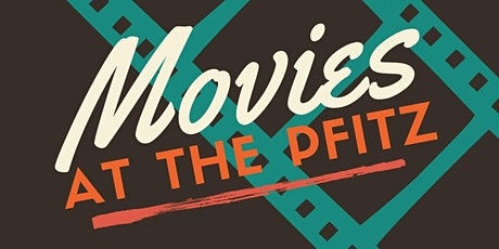 Movies at the Pfitz tickets