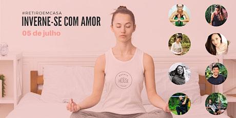 "#RETIROEMCASA ""Inverne-se com Amor"" tickets"