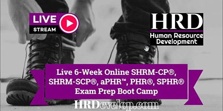 Live 6-Week Online SHRM-CP, SHRM-SCP, aPHR, PHR, SPHR Exam Prep Boot Camp tickets