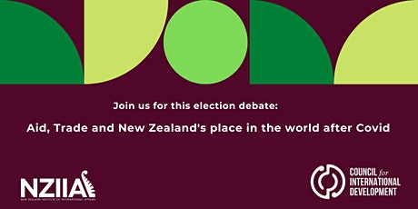 Aid, Trade and NZ's place in the world after Covid - Election Debate tickets