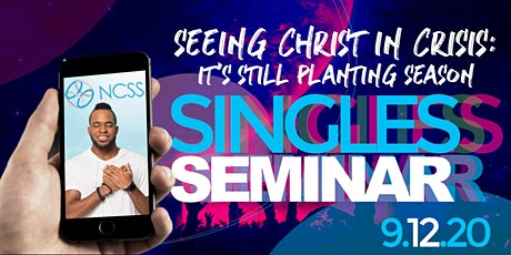 NCSS Singles Conference:Seeing Christ in Crisis. It's still planting season tickets
