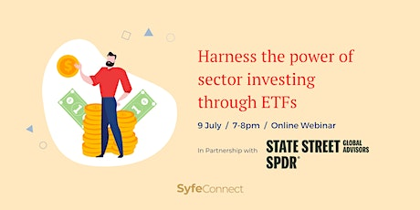 SPDR x Syfe: Harness the Power of Sector Investing with ETFs tickets