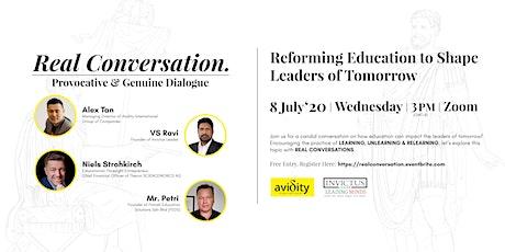 REAL CONVERSATION: Reforming Education to Shape Leaders of Tomorrow bilhetes