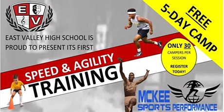 FREE 5-Day SPEED & AGILITY Training - Grades 6-12 - East Valley High School tickets