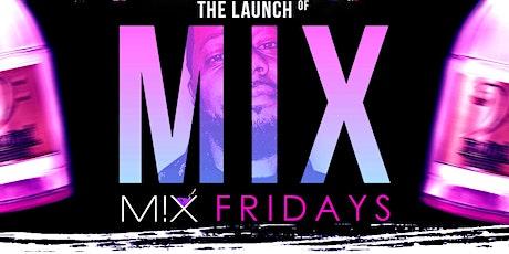 FLOH Weekend | Mix Fridays Launch at Mix Bricktown tickets