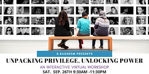 Unpacking Privilege, Unlocking Power