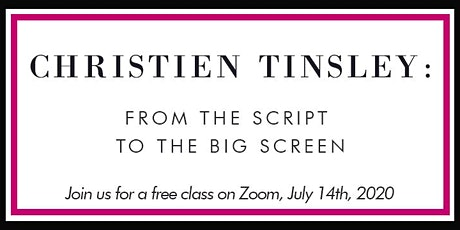 Christien Tinsley: From the Script to the Big Screen tickets