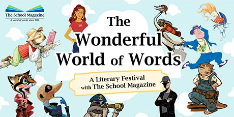 The Wonderful World of Words: A Literary Festival with The School Magazine tickets