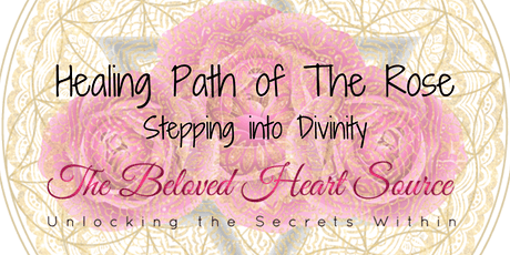 Healing Path of The Rose - Stepping into Divinity Commences 9.20.2020 tickets