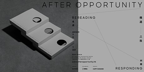 機遇之後 - 重讀.回應 |After Opportunity – Rereading and Responding tickets