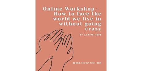 Online Workshop - How to face the world we live in without going crazy tickets