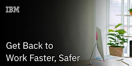 IBM Digital Event: Get Back to Work Faster, Safer tickets