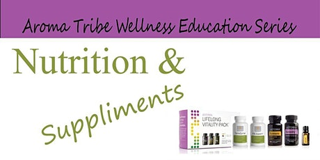 Nutrition and Supplements - Team AromaTribe Ed #2 tickets
