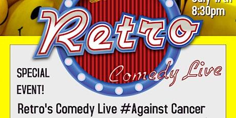 Retro Live Comedy #Against Cancer! tickets