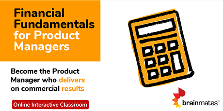 Financial Fundamentals for Product Management - (Online Classroom) tickets