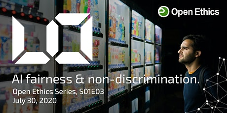 AI fairness and non-discrimination. (Open Ethics Series, S01E03) tickets
