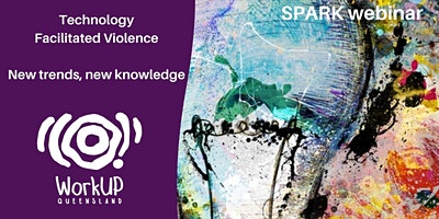 SPARK Webinar Technology Facilitated Violence: New trends, new knowledge