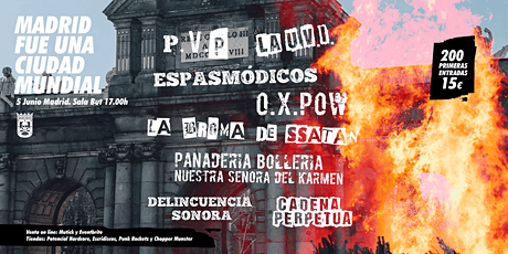 Madrid fue una ciudad mundial: PVP, La UVI, Espasmódicos, OX Pow, La Broma entradas