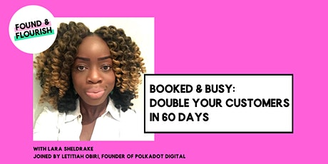 Booked & Busy: Double Your Customers in 60 Days  | ONLINE tickets