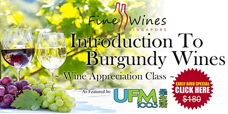 Introduction To Burgundy Wines Class (Only 5 Onsite Seats Left) tickets