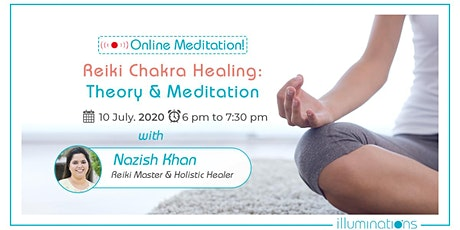 Online Meditation! Reiki Chakra Healing: Theory & Meditation tickets