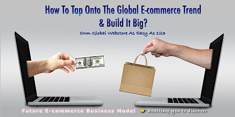 How to Tap Onto The Global E-commence Trend & Build It Big-Online tickets