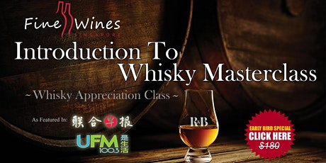 Whisky Appreciation Masterclass (Only 5 Onsite Seats Left) tickets