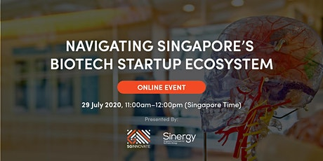 Navigating Singapore's BioTech Startup Ecosystem [Online Event] tickets