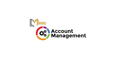 Account Management 1 Day Virtual Live Training in Los Angeles, CA tickets