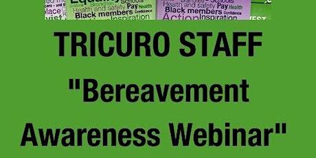 "TRICURO - Training webinar with CRUSE  ""Bereavement  Awareness"" tickets"